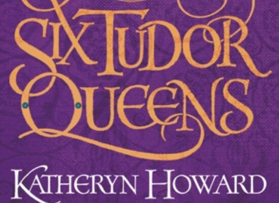 Katheryn Howard – The Tainted Queen