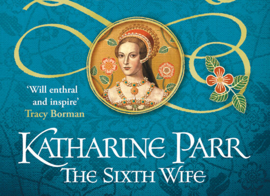 Katherine Parr: The Sixth Wife